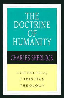 Image for The Doctrine of Humanity (Contours of Christian Theology)