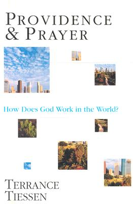 Image for Providence & Prayer : How Does God Work in the World!