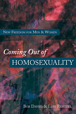 Image for Coming Out of Homosexuality: New Freedom for Men and Women