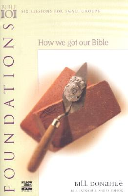 Image for Foundations: How We Got Our Bible (Willow Creek Bible 101 Series)(Pamphlet)