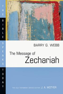Image for The Message of Zechariah: Your Kingdom Come (Bible Speaks Today)