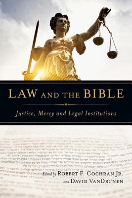 Image for Law and the Bible: Justice, Mercy and Legal Institutions