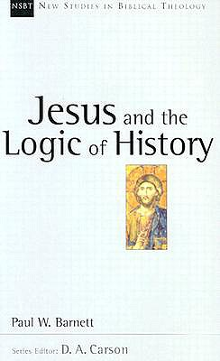 Image for Jesus and the Logic of History (New Studies in Biblical Theology)