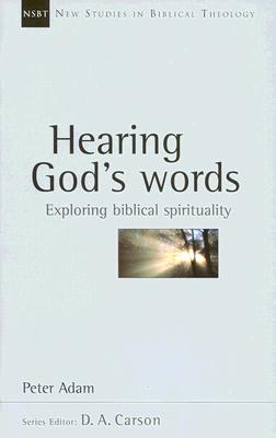 Image for Hearing Gods Words : Exploring Biblical Spirituality (New Studies in Biblical Theology)