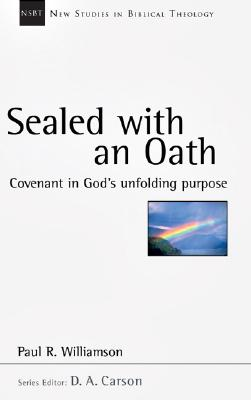 Image for Sealed with an Oath: Covenant in God's Unfolding Purpose (New Studies in Biblical Theology)