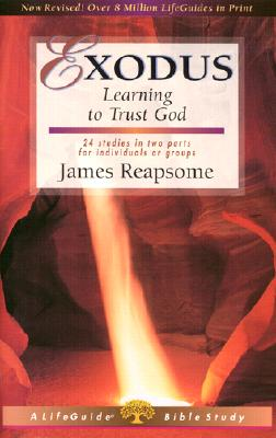 Exodus: Learning to Trust God (Lifeguide Bible Studies), Reapsome, James W.