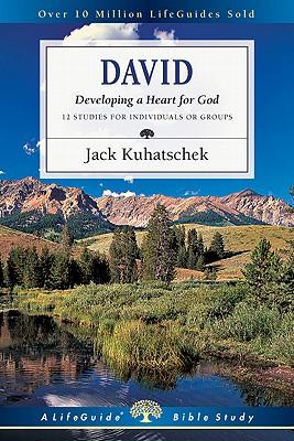 David: Developing a Heart for God (Lifeguide Bible Studies), Jack Kuhatschek