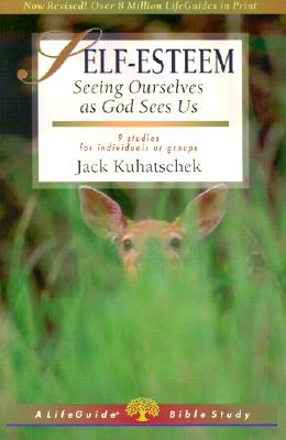 Image for Self-Esteem: Seeing Ourselves as God Sees Us (Lifeguide Bible Studies)