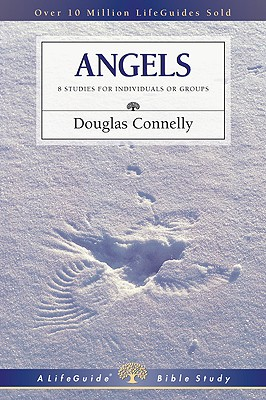 Angels: 8 Studies for Individuals or Groups (LifeGuide Bible Studies), Connelly, Douglas