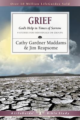 Image for Grief: God's Help in Times of Sorrow (Lifeguide Bible Studies: Topical Studies)