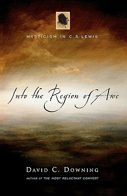 Image for Into the Region of Awe: Mysticism in C. S. Lewis