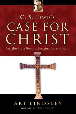 Image for C. S. Lewis's Case for Christ: Insights from Reason, Imagination and Faith