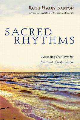 Image for SACRED RHYTHMS: ARRANGING OUR LIVES FOR SPIRITUAL TRANSFORMATION