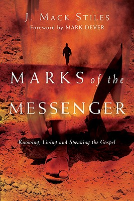 Image for Marks of the Messenger: Knowing, Living and Speaking the Gospel