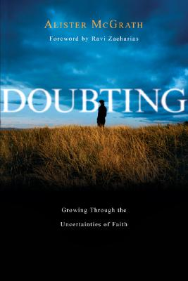 Doubting: Growing Through the Uncertainties of Faith, Alister E. McGrath