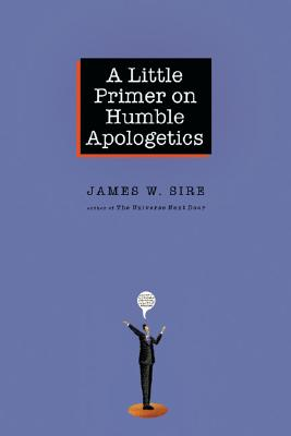Image for A Little Primer on Humble Apologetics