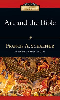 Image for Art And the Bible: Two Essays (IVP Classics)