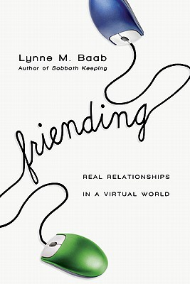 Image for Friending: Real Relationships in a Virtual World