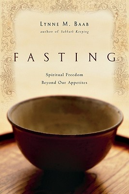 Image for Fasting: Spiritual Freedom Beyond Our Appetites