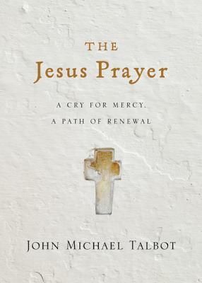 Image for The Jesus Prayer: A Cry for Mercy, a Path of Renewal