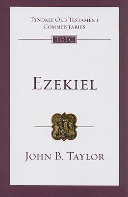 TOTC Ezekiel (Tyndale Old Testament Commentaries), John B. Taylor