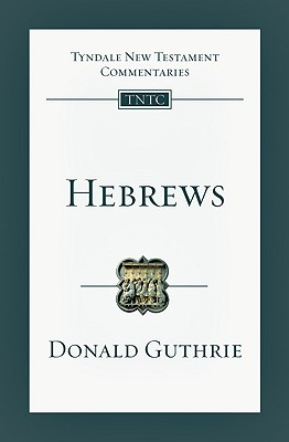 Image for TNTc Hebrews: An Introduction and Commentary (Tyndale New Testament Commentaries)