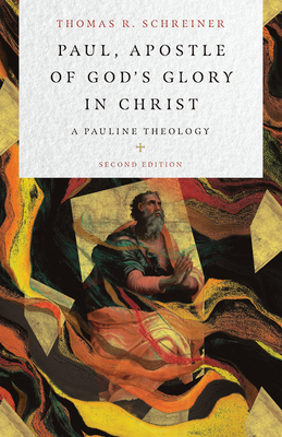 Image for Paul, Apostle of God's Glory in Christ: A Pauline Theology