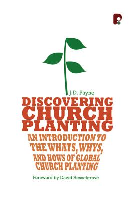 Image for Discovering Church Planting: An Introduction to the Whats, Whys, and Hows of Global Church Planting