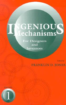 Image for Ingenious Mechanisms for Designers and Inventors, 1930-67 (Volume 1) (Ingenious Mechanisms for Designers & Inventors)