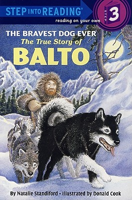 The Bravest Dog Ever: The True Story Of Balto (Turtleback School & Library Binding Edition) (Step Into Reading: A Step 3 Book (Pb)), Standiford, Natalie