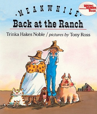 Meanwhile, Back At The Ranch (Turtleback School & Library Binding Edition) (Reading Rainbow Books), Noble, Trinka Hakes