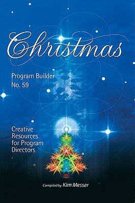 Christmas Program Builder No. 59: Creative Resources for Program Directors, Messer, Kim