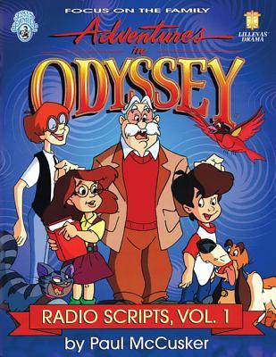 Adventures in Odyssey: Radio Scripts, Volume 1 (Lillenas Drama), McCusker, Paul