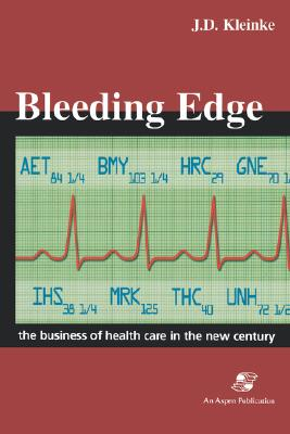 Image for Bleeding Edge: The Business of Health Care in the New Century