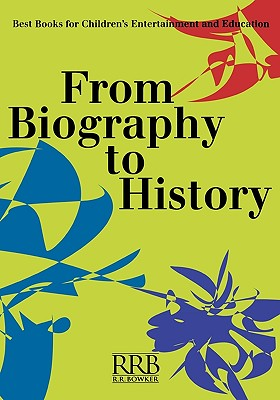 From Biography to History: Best Books for Children's Entertainment and Education (Children's and Young Adult Literature Reference)