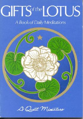 Image for Gifts of the Lotus: A Book of Daily Meditations (Quest Book)