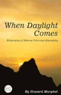 Image for When Daylight Comes: A Biography of Helena Petrovna Blavatsky