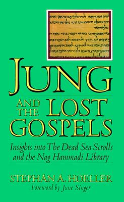 Jung and the Lost Gospels: Insights into the Dead Sea Scrolls and the Nag Hammadi Library, Hoeller, Stephan A