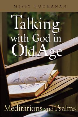Image for Talking with God in Old Age: Meditations and Psalms, Enlarged Print