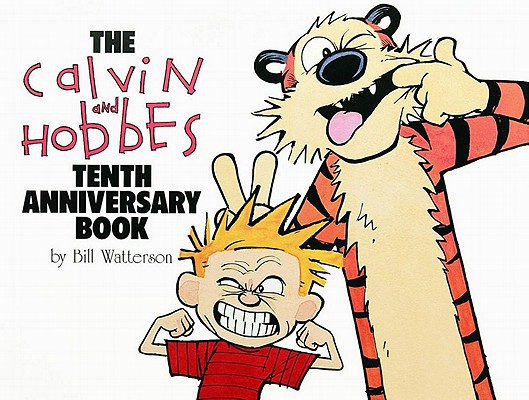 CALVIN AND HOBBES TENTH ANNIVERSARY BOOK, BILL WATTERSON