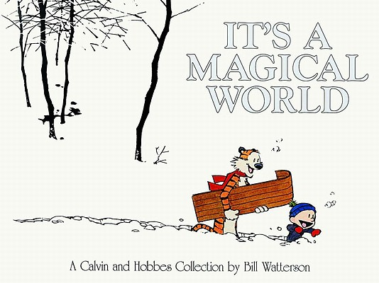 It's a Magical World: A Calvin and Hobbes Collection, Watterson, Bill