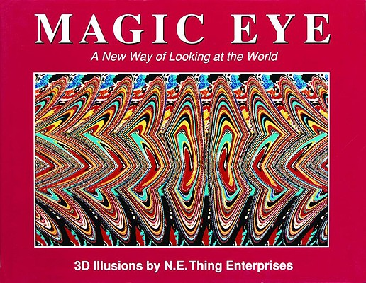 Image for MAGIC EYE: A NEW WAY OF LOOKING AT THE WORLD,  3D ILLUSIONS
