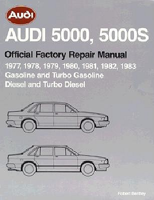Image for Audi 5000, 5000s: Official Factory Repair Manual 1977-1983: Gasoline and Turbo Gasoline, Diesel and Turbo Diesel