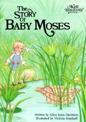 Image for The Story of Baby Moses (Alice in Bibleland Storybooks)