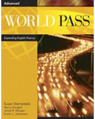 World Pass: Expanding English Fluency, Advanced, Stempleski, Susan; Douglas, Nancy; Morgan, James R.; Johannsen, Kristin L.; Curtis, Andy