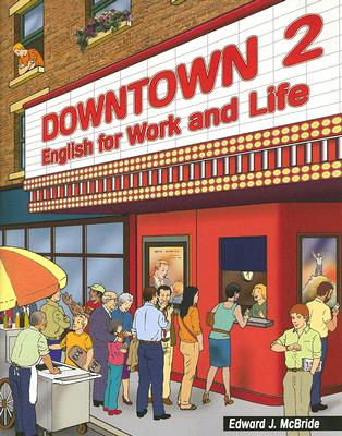 Image for Downtown 2: English for Work and Life (Downtown: English for Work and Life)