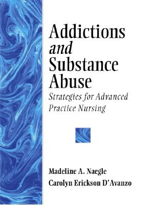 Image for Addictions and Substance Abuse: Strategies for Advanced Practice Nursing