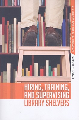Hiring, Training, and Supervising Library Shelvers, Patricia Tunstall