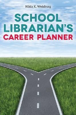 School Librarian's Career Planner, Hilda K. Weisburg