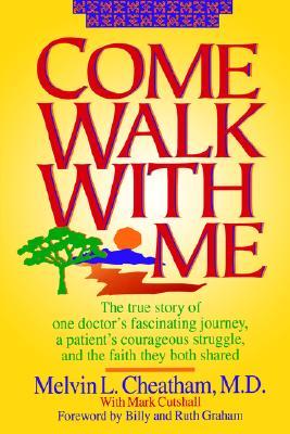 Come Walk with Me, Melvin L. Cheatham